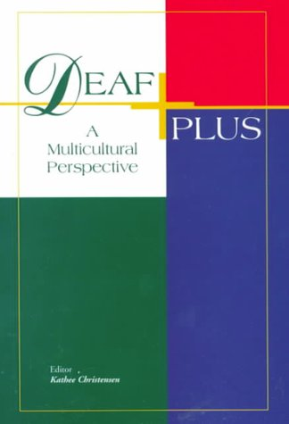 Deaf Plus: A Multicultural Perspective