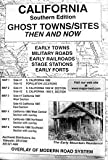 Search : California, South Ghost Towns 6 Maps Then & Now