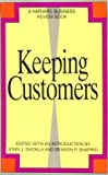 Keeping Customers (Harvard Business Review Book)