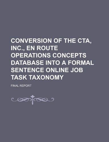 Conversion of the CTA, Inc., En Route Operations Concepts Database Into a Formal Sentence Online Job Task Taxonomy: Final Report