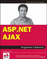 ASP.NET AJAX Programmer's Reference: with ASP.NET 2.0 or ASP.NET 3.5 Front Cover