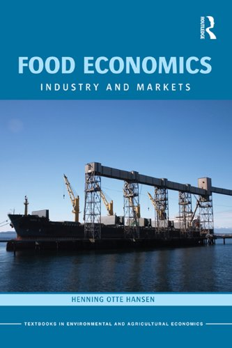 Food Economics: Industry and Markets (Routledge Textbooks in Environmental and Agricultural Economics)