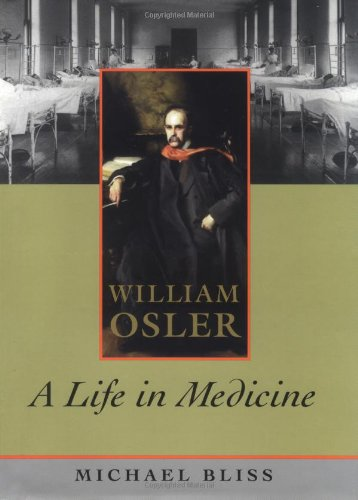 a biography of the life and works of sir william osler