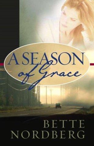 A Season of Grace, Bette Nordberg
