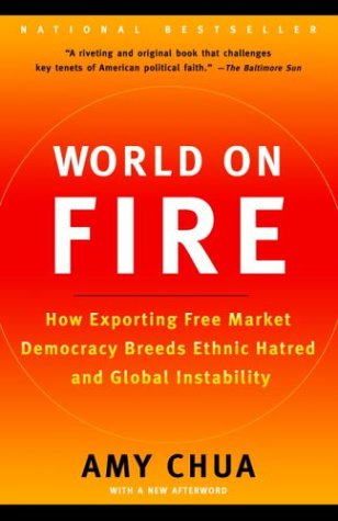 World on Fire: How Exporting Free Market Democracy Breeds...