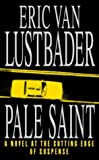 Pale Saint (0006499546) by Eric Van Lustbader
