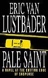 Pale Saint (0006499546) by Eric Van Lustbader