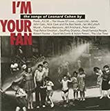 Various Artists I'm Your Fan: The Songs Of Leonard Cohen By...