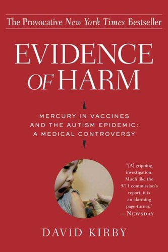 Image for Evidence of Harm: Mercury in Vaccines and the Autism Epidemic: A Medical Controversy