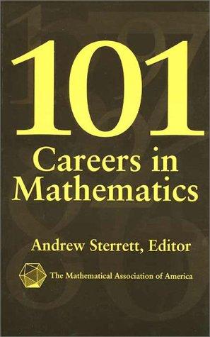 101 Careers in Mathematics (Classroom Resource Materials)