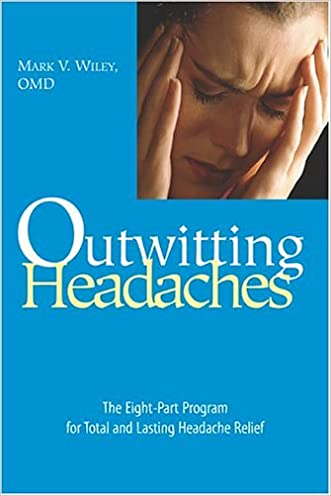 Outwitting Headaches: The Eight-Part Program for Total and Lasting Headache Relief