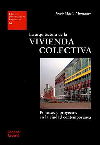 La arquitectura de la vivienda colectiva (Estudios Universitarios de Arquitectura)