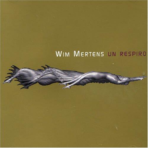 Wim Mertens - Un Respiro - Zortam Music