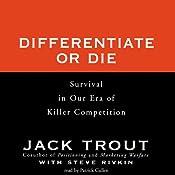 Differentiate or Die | [Jack Trout, Steve Rivkin]