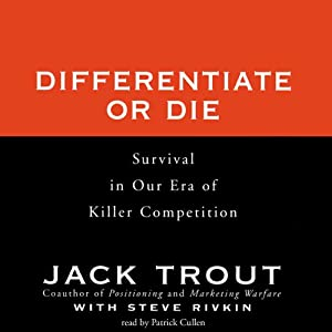 Differentiate or Die | [Jack Trout, Steve Rivkin]