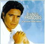 echange, troc Frédéric François - Les Plus grandes mélodies italiennes