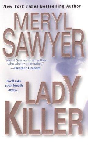 Lady Killer, MERYL SAWYER
