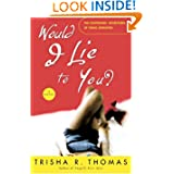 Would I Lie You Novel