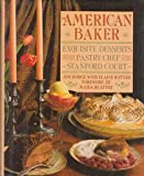 The American Baker: Exquisite Desserts from the Pastry Chef of the Stanford Court (0671611585) by Dodge, Jim