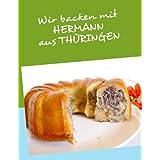 """Wir backen mit HERMANN aus TH�RINGENvon """"Anne T. P�rs"""""""