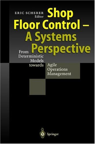 Shop Floor Control - A Systems Perspective