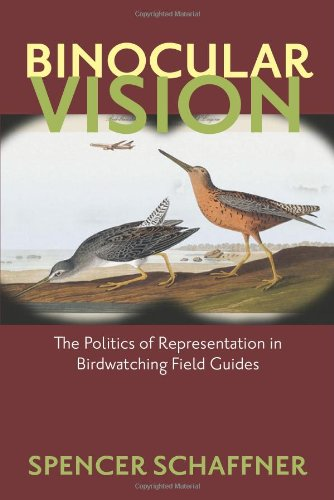 Binocular Vision: The Politics Of Representation In Birdwatching Field Guides (Critical Perspectives In The History Of Environmental Design)