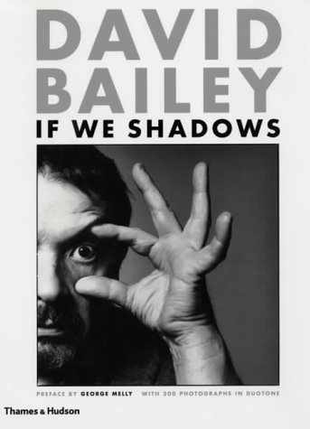 David Bailey: If We Shadows (Classic Paperback)