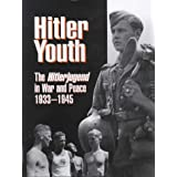 Hitler Youth : The Hitlerjugend in Peace and War 1933-1945: The Hitlerjugend in Peace and War, 1933-45by Brenda Ralph Lewis