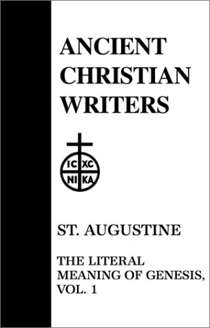 St. Augustine, Vol. 1: The Literal Meaning of Genesis (Ancient Christian Writers 14)
