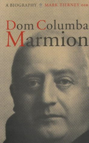 Dom Columba Marmion: A Biography