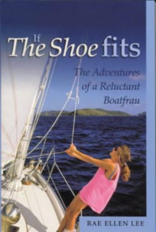 If the Shoe Fits: The Adventures of a Reluctant Boat Frau (Sheridan House) (House Frau compare prices)