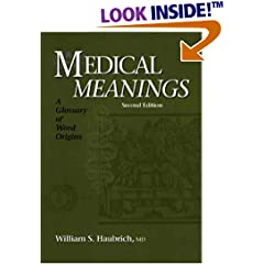 Medical Meanings: A Glossary of Word Origins, Second Editio