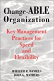 Change-ABLE Organization : Key Management Practices for Speed & Flexibility