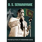 D.s.senanayake - The Reflection of Parakrama Bahu