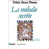 La m�lodie secr�te : Et l'Homme cr�a l'universpar Trinh Xuan Thuan