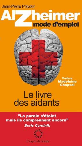 Alzheimer mode d'emploi