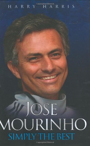 Jose Mourinho: Simply the Best
