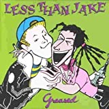 Greasedby Less Than Jake