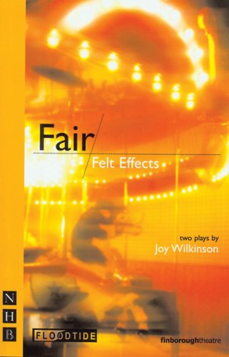 Fair & Felt Effects: AND Felt Effects (Nick Hern Books)