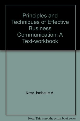 Principles and Techniques of Effective Business Communication: A Text-workbook