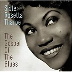 The Gospel of Blues by Sister Rosetta Tharpe