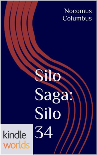 Silo Saga:  Silo 34: Part 1 & 2 (Kindle Worlds Short Story)