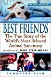 img - for Best Friends: The True Story of the World's Most Beloved Animal Sanctuary by Samantha Glen, Michael Mountain (Afterword), Mary Tyler Moore (Introduction) book / textbook / text book