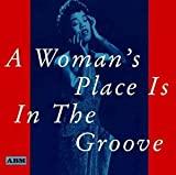 A Woman's Place Is In The Groove Various Artists