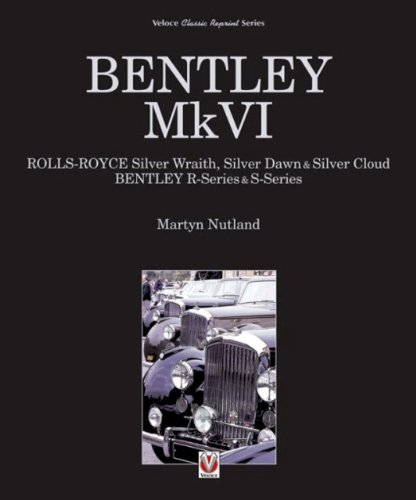 bentley-mkvi-rolls-royce-silver-wraith-dawn-and-cloud-bentley-r-and-s-series-veloce-classic-reprint