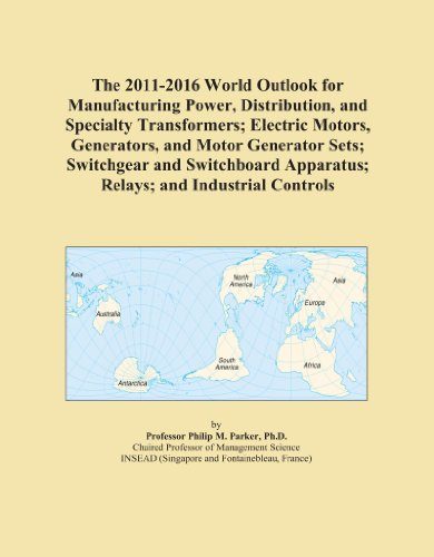 The 2011-2016 World Outlook For Manufacturing Power, Distribution, And Specialty Transformers; Electric Motors, Generators, And Motor Generator Sets; ... Apparatus; Relays; And Industrial Controls