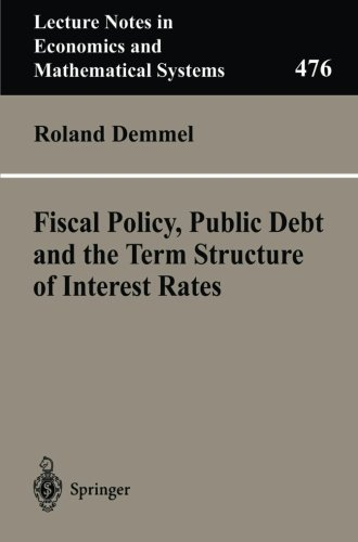 Fiscal Policy, Public Debt and the Term Structure of Interest Rates (Lecture Notes in Economics and Mathematical Systems) PDF