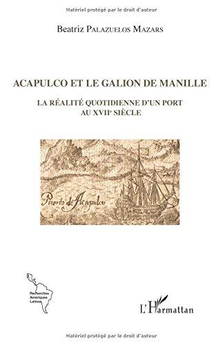 acapulco-et-le-galion-de-manille-la-realite-quotidienne-dun-port-au-xviie-siecle