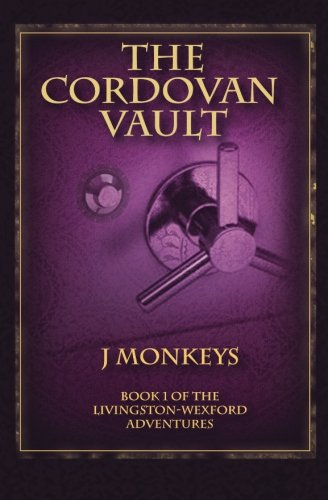 The Cordovan Vault: Book 1 of the Livingston-Wexford Adventures PDF