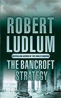 The Bancroft Strategy eBook: Robert Ludlum